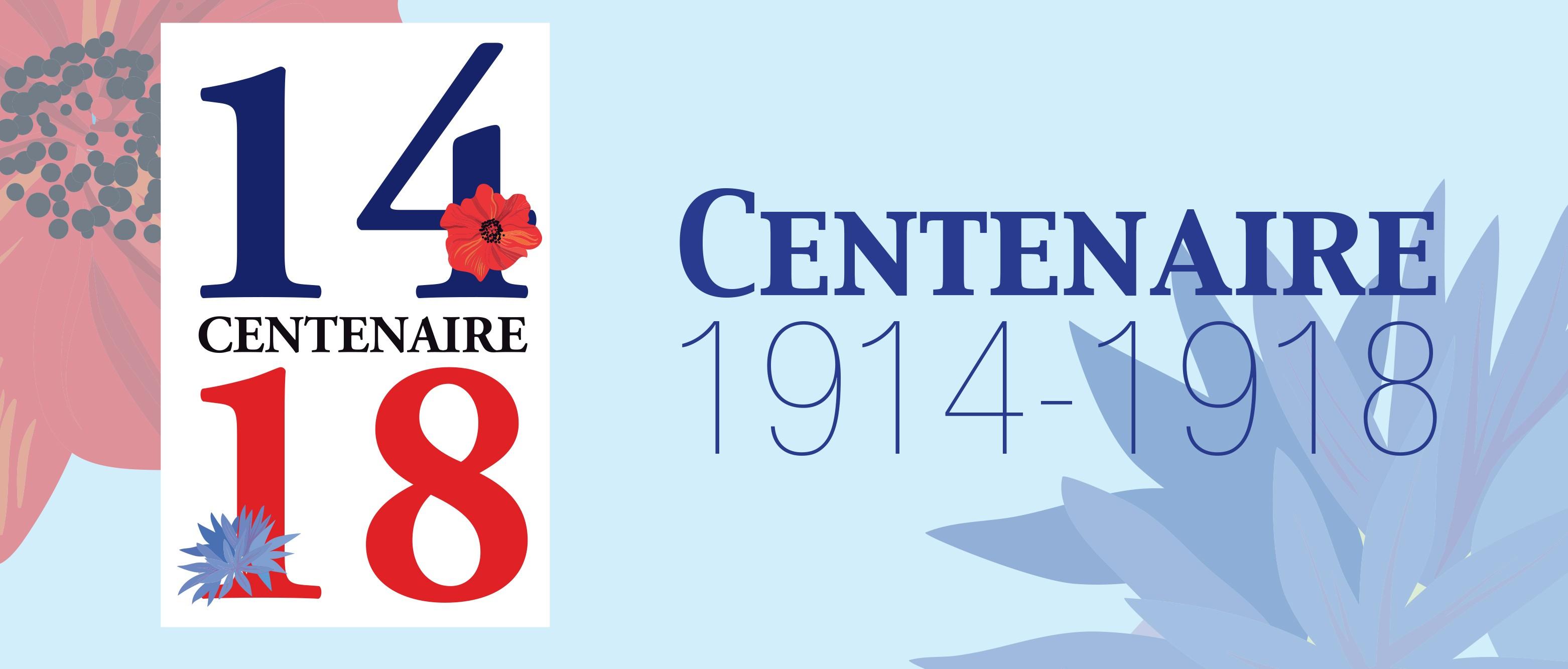 Centenaire de la Guerre 1914 - 1918